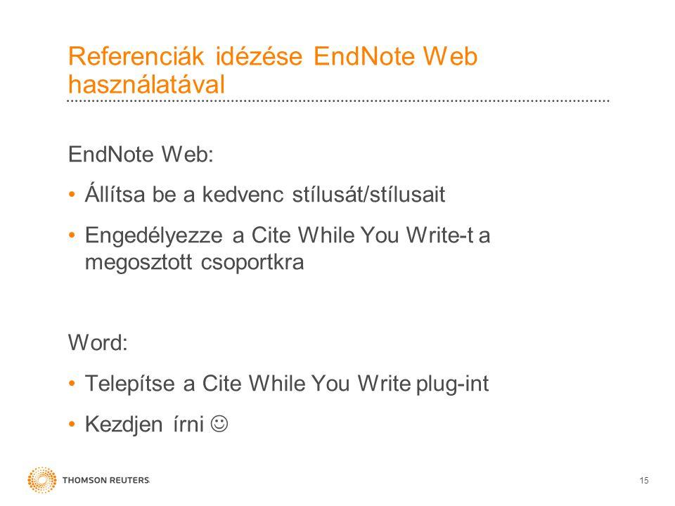 Referenciák idézése EndNote Web használatával EndNote Web: •Állítsa be a kedvenc stílusát/stílusait •Engedélyezze a Cite While You Write-t a megosztott csoportkra Word: •Telepítse a Cite While You Write plug-int •Kezdjen írni  15