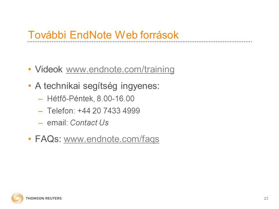 További EndNote Web források •Videok www.endnote.com/trainingwww.endnote.com/training •A technikai segítség ingyenes: –Hétfő-Péntek, 8.00-16.00 –Telefon: +44 20 7433 4999 –email: Contact Us •FAQs: www.endnote.com/faqswww.endnote.com/faqs 23