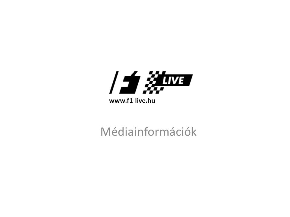 Médiainformációk www.f1-live.hu