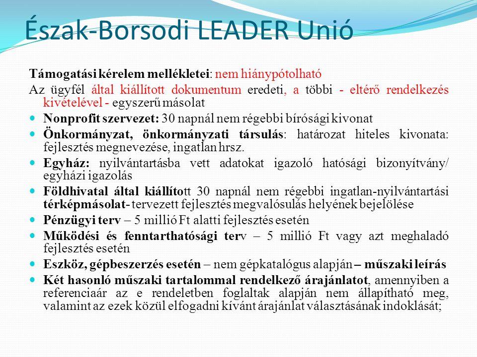 Észak-Borsodi LEADER Unió Támogatási kérelem mellékletei: nem hiánypótolható Az ügyfél által kiállított dokumentum eredeti, a többi - eltérő rendelkez