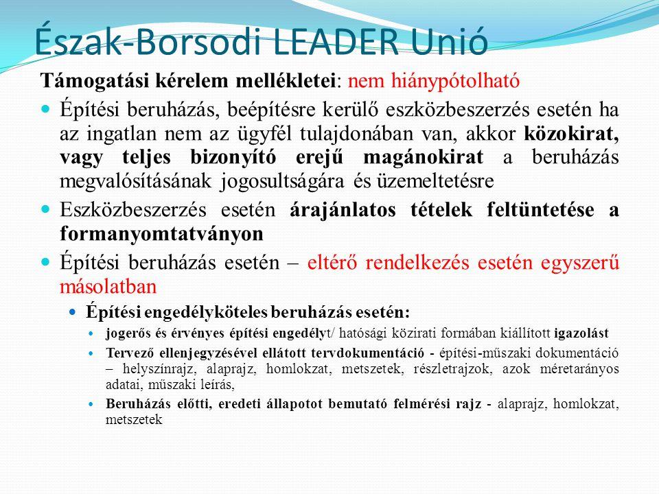 Észak-Borsodi LEADER Unió Támogatási kérelem mellékletei: nem hiánypótolható  Építési beruházás, beépítésre kerülő eszközbeszerzés esetén ha az ingat
