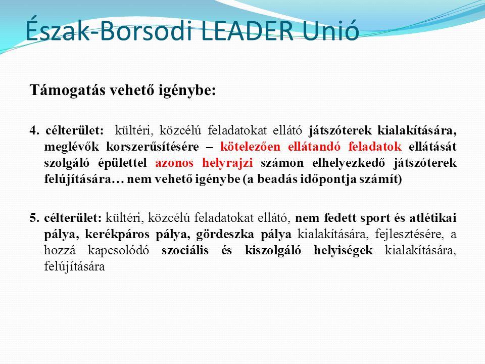 Észak-Borsodi LEADER Unió Támogatás vehető igénybe: 4. célterület: kültéri, közcélú feladatokat ellátó játszóterek kialakítására, meglévők korszerűsít