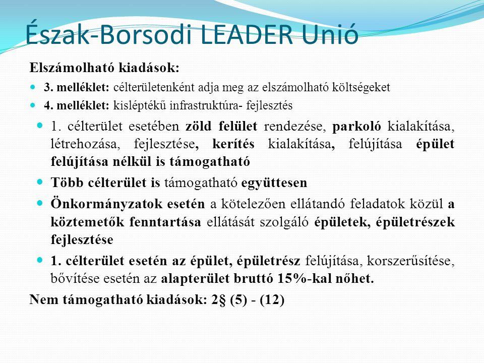 Észak-Borsodi LEADER Unió Elszámolható kiadások:  3. melléklet: célterületenként adja meg az elszámolható költségeket  4. melléklet: kisléptékű infr