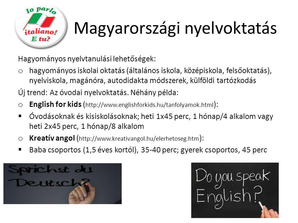 Új nyelvtanulási módszerek Kreatív nyelvtanulás: • Kezdetek: Gaál Ottó; 1991 • Módszer: a nyelvtanuló már a kezdetektől fogva mondatokat, szöveget alkot  aktív nyelvtudás megszerzésére törekszik • További infó: http://www.kreativnyelv.hu/start.php Brainturbo: • Használható, élő nyelvtudásra törekszik • Fázisai: o Gépi/labor óra o Tanári/tréneri óra • További infó: http://www.brainturbo.hu/