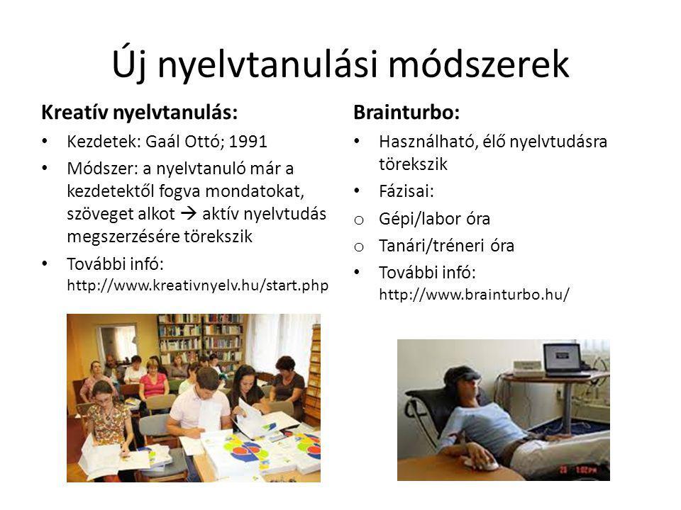 Új nyelvtanulási módszerek Kreatív nyelvtanulás: • Kezdetek: Gaál Ottó; 1991 • Módszer: a nyelvtanuló már a kezdetektől fogva mondatokat, szöveget alk