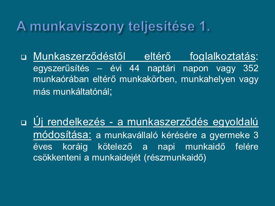  Munkaszerződéstől eltérő foglalkoztatás: egyszerűsítés – évi 44 naptári napon vagy 352 munkaórában eltérő munkakörben, munkahelyen vagy más munkálta