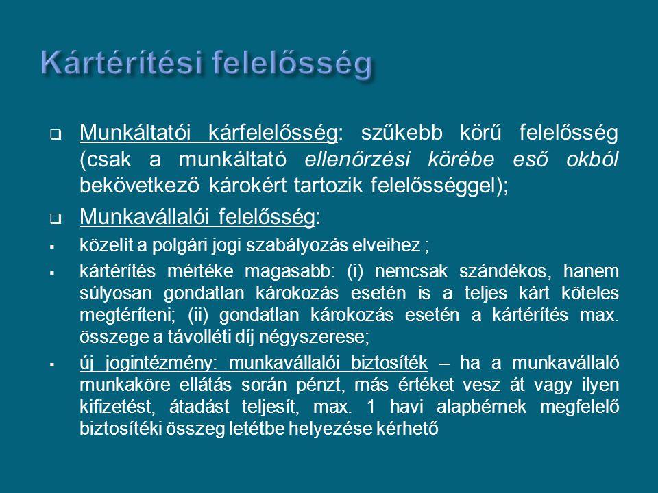  Munkáltatói kárfelelősség: szűkebb körű felelősség (csak a munkáltató ellenőrzési körébe eső okból bekövetkező károkért tartozik felelősséggel);  M