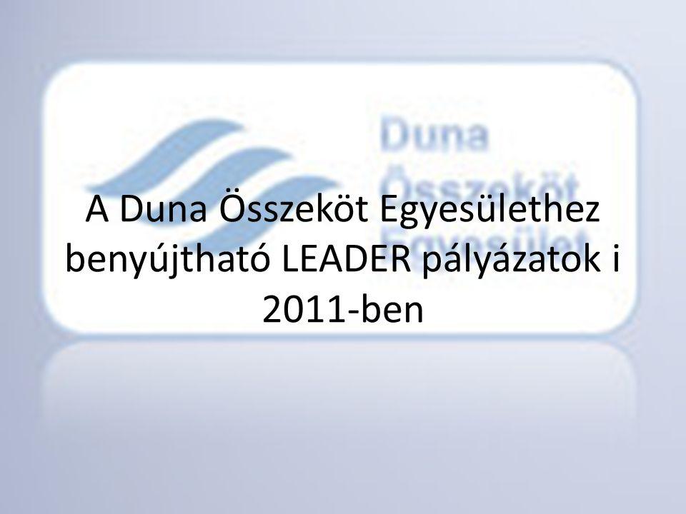 A Duna Összeköt Egyesülethez benyújtható LEADER pályázatok i 2011-ben