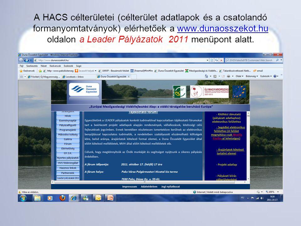 A HACS célterületei (célterület adatlapok és a csatolandó formanyomtatványok) elérhetőek a www.dunaosszekot.hu oldalon a Leader Pályázatok 2011 menüpo