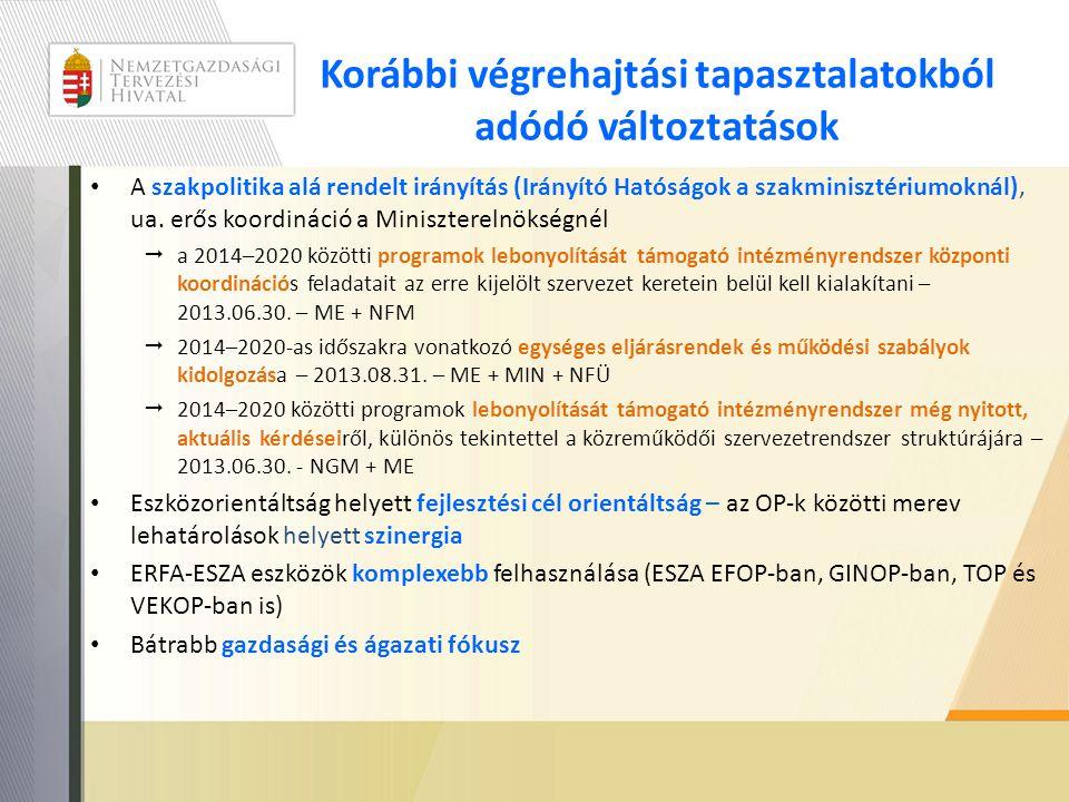 Korábbi végrehajtási tapasztalatokból adódó változtatások • A szakpolitika alá rendelt irányítás (Irányító Hatóságok a szakminisztériumoknál), ua.