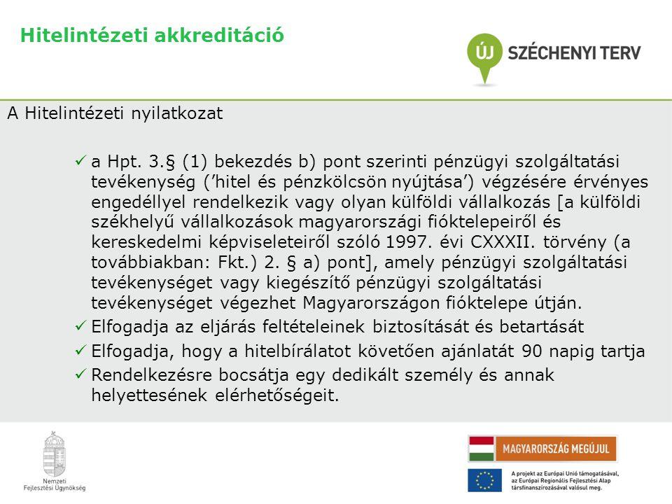 Hitelintézeti akkreditáció A Hitelintézeti nyilatkozat  a Hpt.