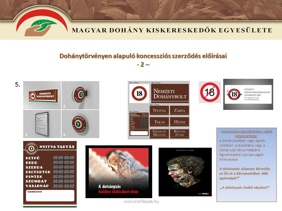 www.trafikosok.hu Dohánytörvényen alapuló koncessziós szerződés előírásai – 3 - 6.