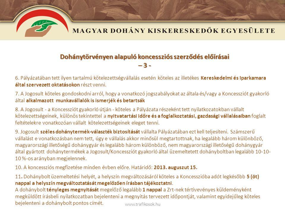 www.trafikosok.hu Dohánytörvényen alapuló koncessziós szerződés előírásai – 4 - 12.
