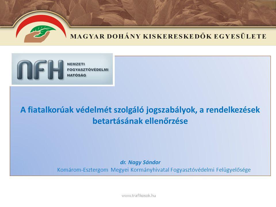 E www.trafikosok.hu Nemzeti Dohányboltokra vonatkozó szabályok.