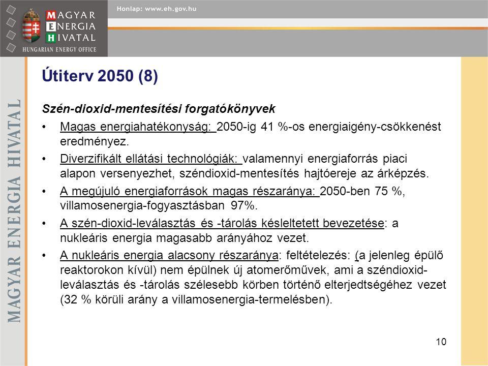 Útiterv 2050 (8) Szén-dioxid-mentesítési forgatókönyvek •Magas energiahatékonyság: 2050-ig 41 %-os energiaigény-csökkenést eredményez. •Diverzifikált