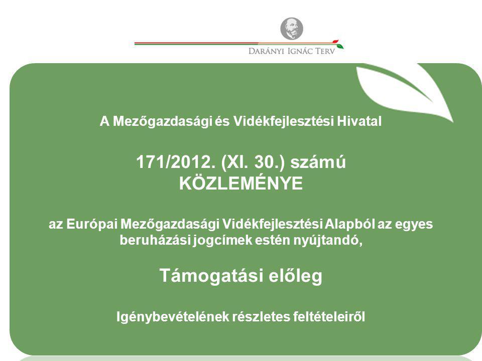 A Mezőgazdasági és Vidékfejlesztési Hivatal 171/2012. (XI. 30.) számú KÖZLEMÉNYE az Európai Mezőgazdasági Vidékfejlesztési Alapból az egyes beruházási