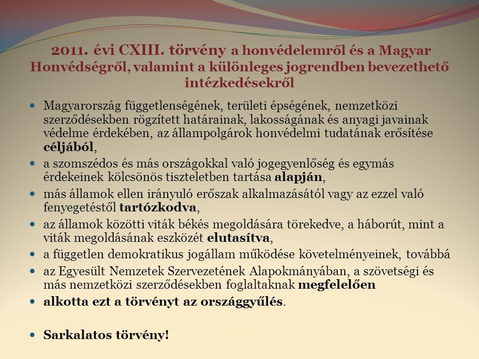 2011. évi CXIII. törvény a honvédelemről és a Magyar Honvédségről, valamint a különleges jogrendben bevezethető intézkedésekről  Magyarország függetl