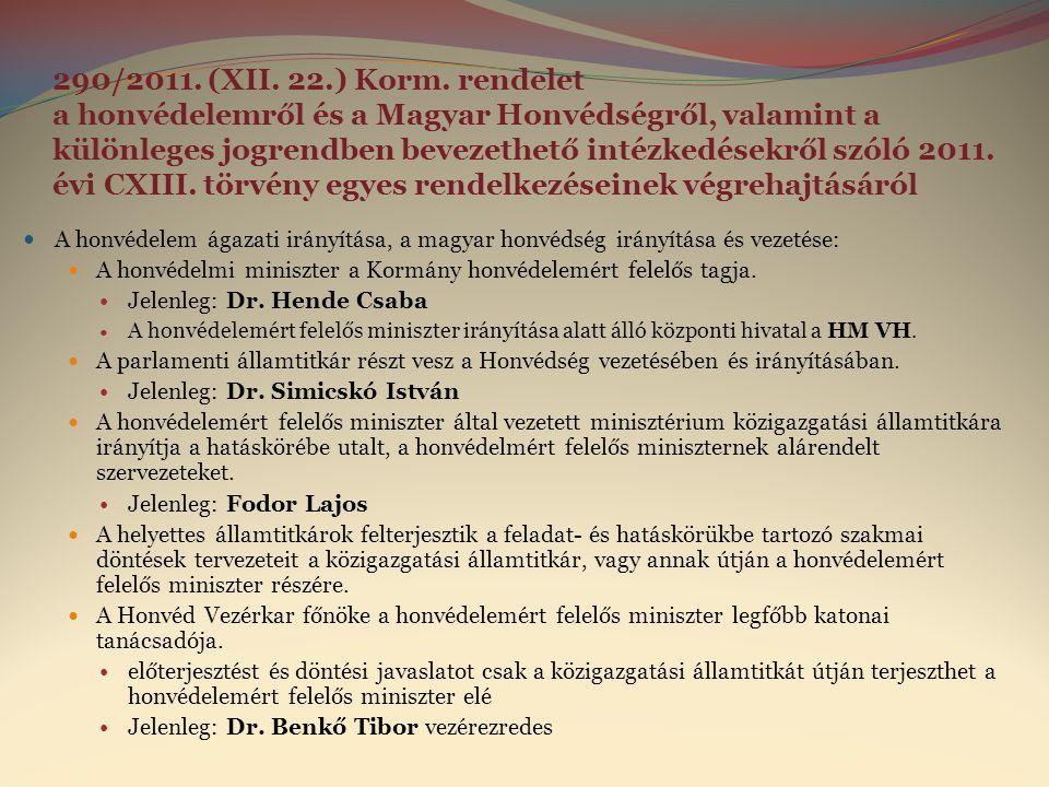 290/2011. (XII. 22.) Korm. rendelet a honvédelemről és a Magyar Honvédségről, valamint a különleges jogrendben bevezethető intézkedésekről szóló 2011.