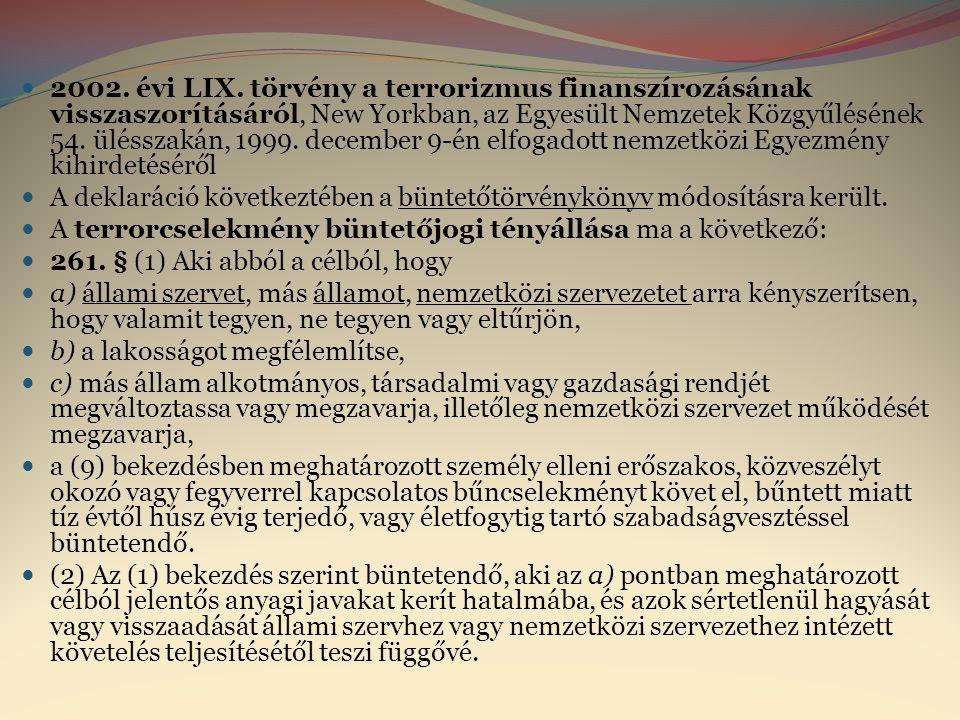  2002. évi LIX. törvény a terrorizmus finanszírozásának visszaszorításáról, New Yorkban, az Egyesült Nemzetek Közgyűlésének 54. ülésszakán, 1999. dec
