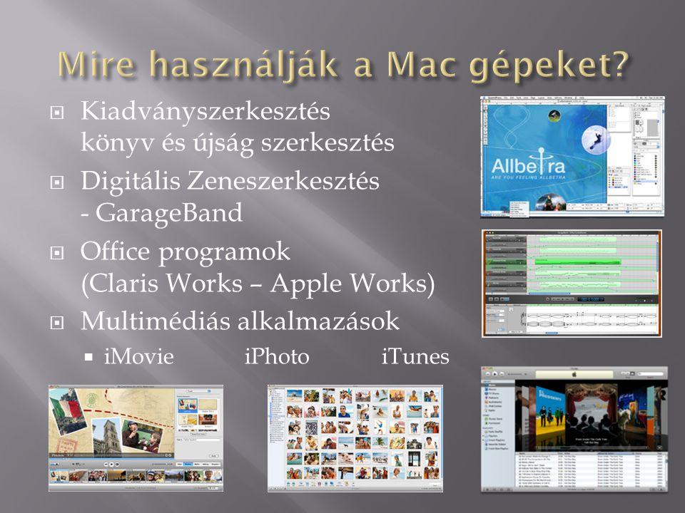  Kiadványszerkesztés könyv és újság szerkesztés  Digitális Zeneszerkesztés - GarageBand  Office programok (Claris Works – Apple Works)  Multimédiá