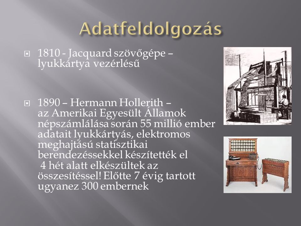  Tabulating Machine Company (Hollerith cége) => International Bussiness Machine  1939-1944 Howard Aiken Mark I.