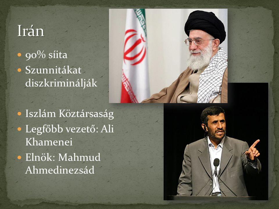  90% síita  Szunnitákat diszkriminálják  Iszlám Köztársaság  Legfőbb vezető: Ali Khamenei  Elnök: Mahmud Ahmedinezsád