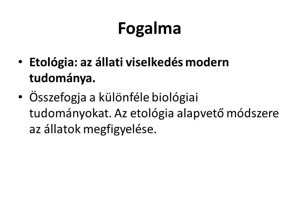 Fogalma • Etológia: az állati viselkedés modern tudománya. • Összefogja a különféle biológiai tudományokat. Az etológia alapvető módszere az állatok m