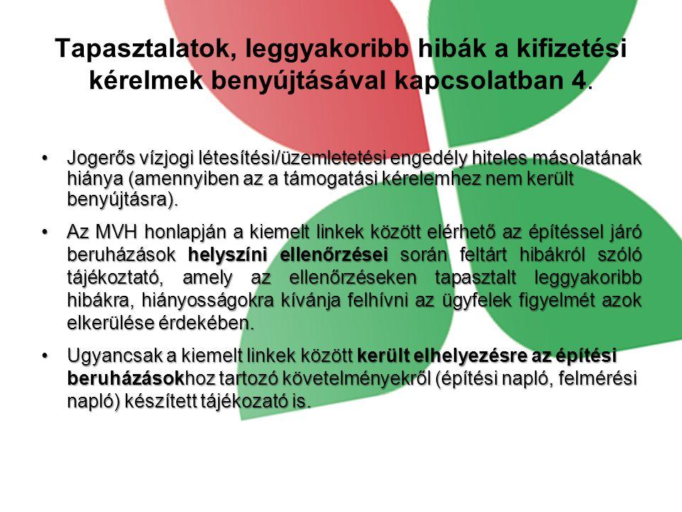 Tapasztalatok, leggyakoribb hibák a kifizetési kérelmek benyújtásával kapcsolatban 4.