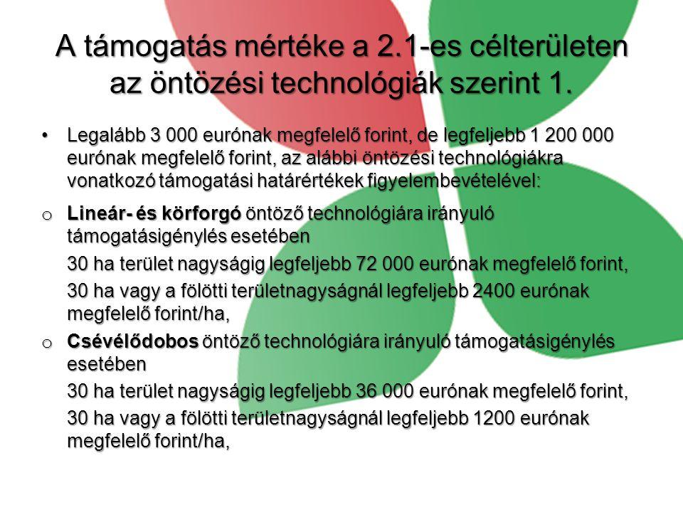 A támogatás mértéke a 2.1-es célterületen az öntözési technológiák szerint 1.