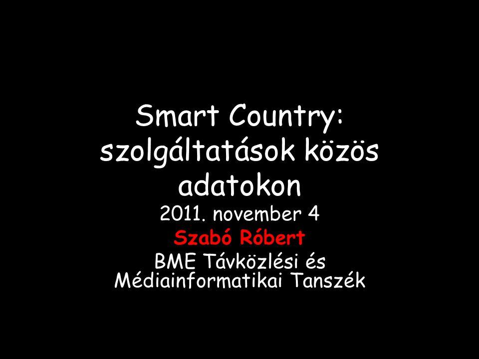 Smart Country: szolgáltatások közös adatokon 2011.