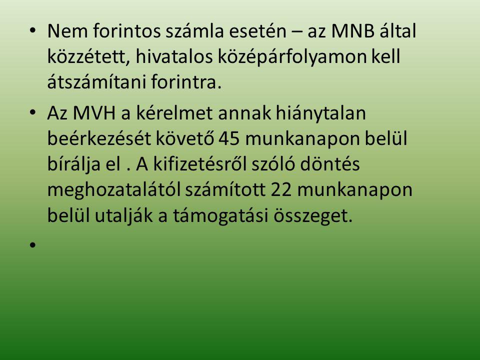 • Nem forintos számla esetén – az MNB által közzétett, hivatalos középárfolyamon kell átszámítani forintra.