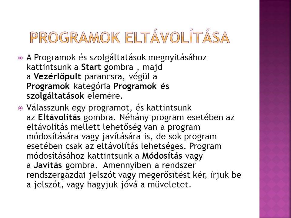  A Programok és szolgáltatások megnyitásához kattintsunk a Start gombra, majd a Vezérlőpult parancsra, végül a Programok kategória Programok és szolgáltatások elemére.