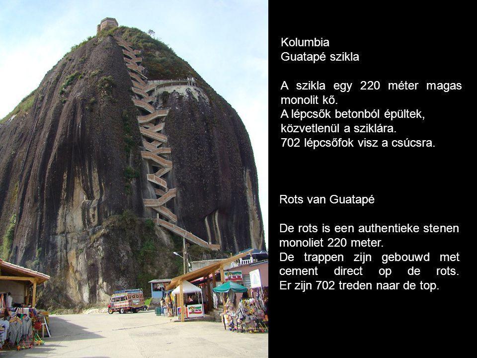 Rots van Guatapé De rots is een authentieke stenen monoliet 220 meter.