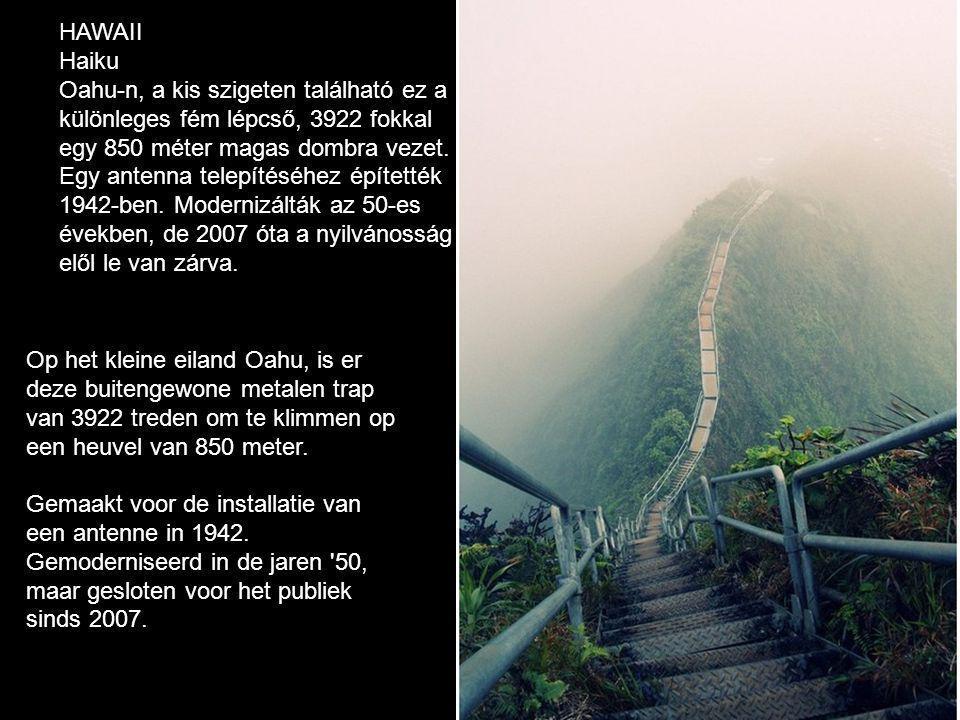 Op het kleine eiland Oahu, is er deze buitengewone metalen trap van 3922 treden om te klimmen op een heuvel van 850 meter.