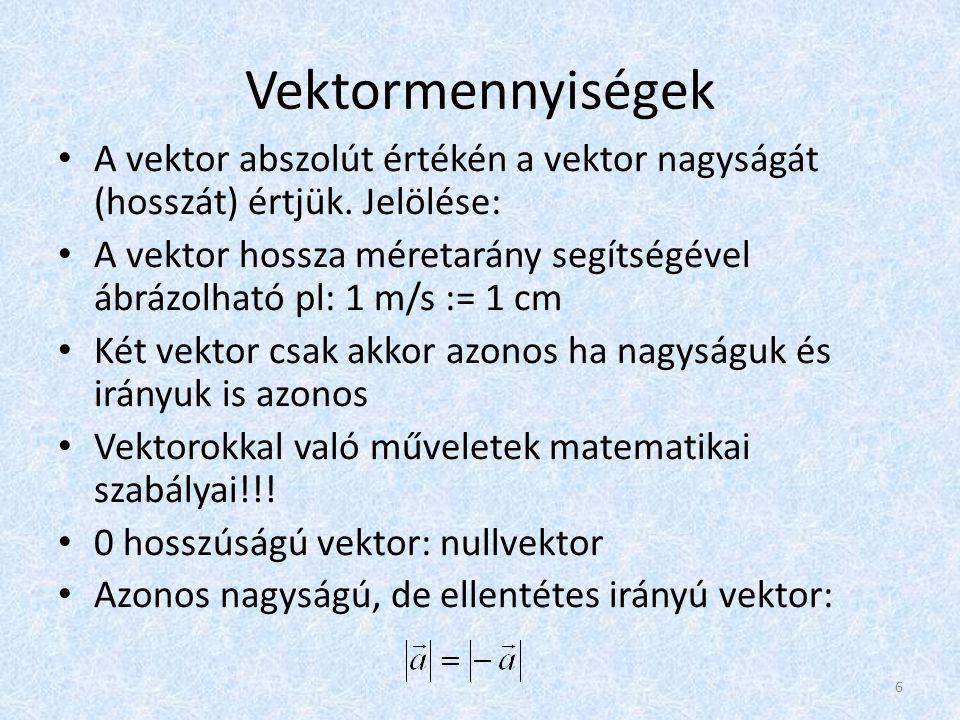 Vektormennyiségek • A vektor abszolút értékén a vektor nagyságát (hosszát) értjük. Jelölése: • A vektor hossza méretarány segítségével ábrázolható pl: