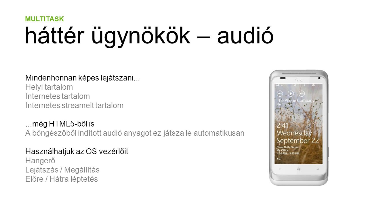 MULTITASK háttér ügynökök – audió Mindenhonnan képes lejátszani...