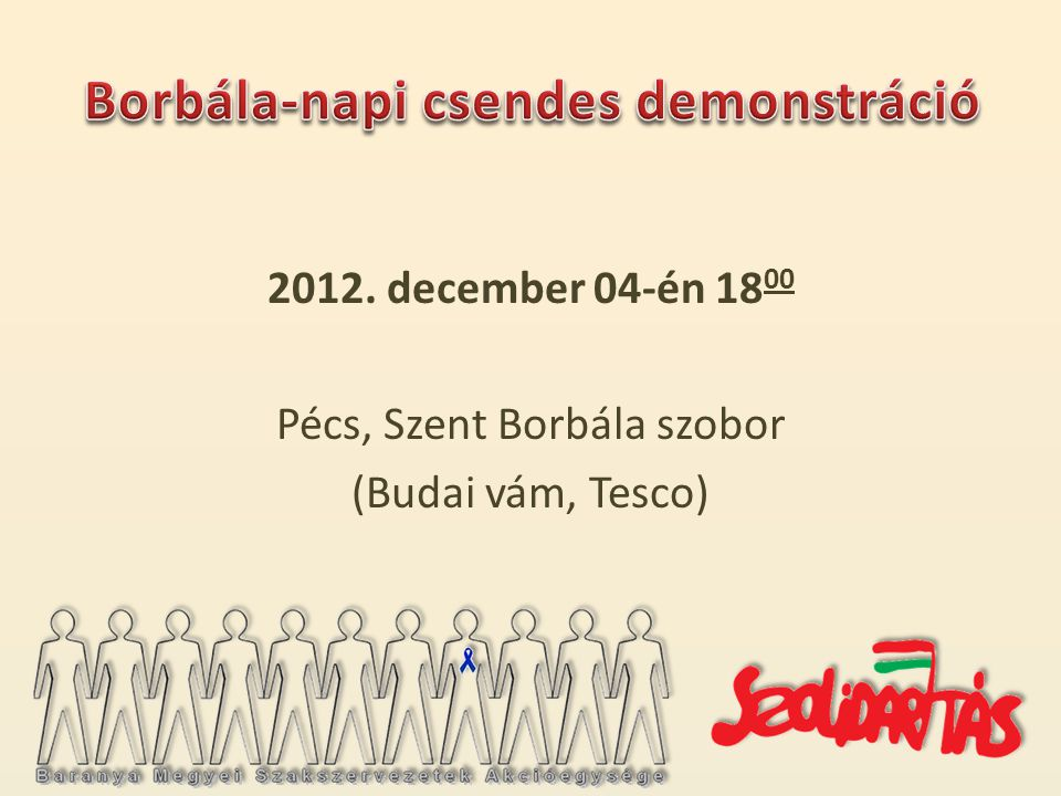 2012. december 04-én 18 00 Pécs, Szent Borbála szobor (Budai vám, Tesco)