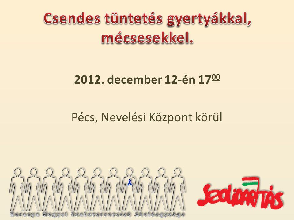 2012. december 12-én 17 00 Pécs, Nevelési Központ körül