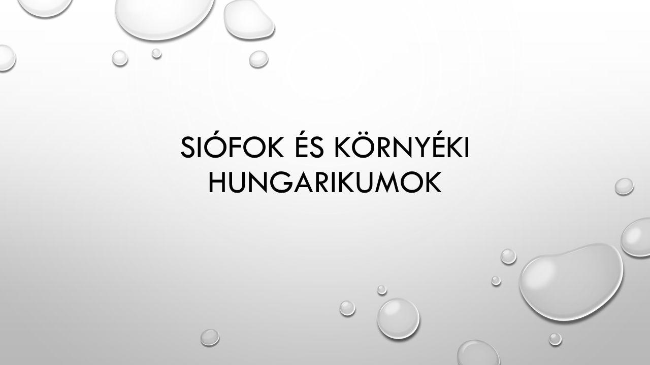 SIÓFOK ÉS KÖRNYÉKI HUNGARIKUMOK