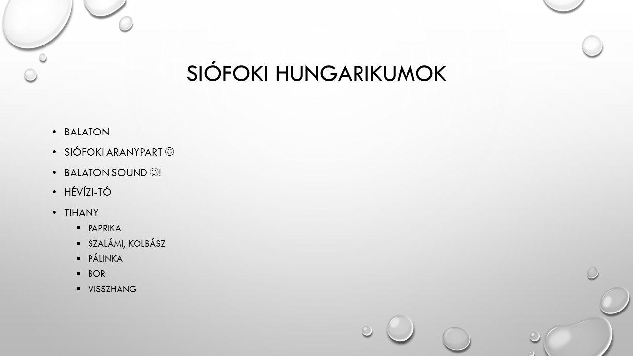 SIÓFOKI HUNGARIKUMOK • BALATON • SIÓFOKI ARANYPART  • BALATON SOUND  .