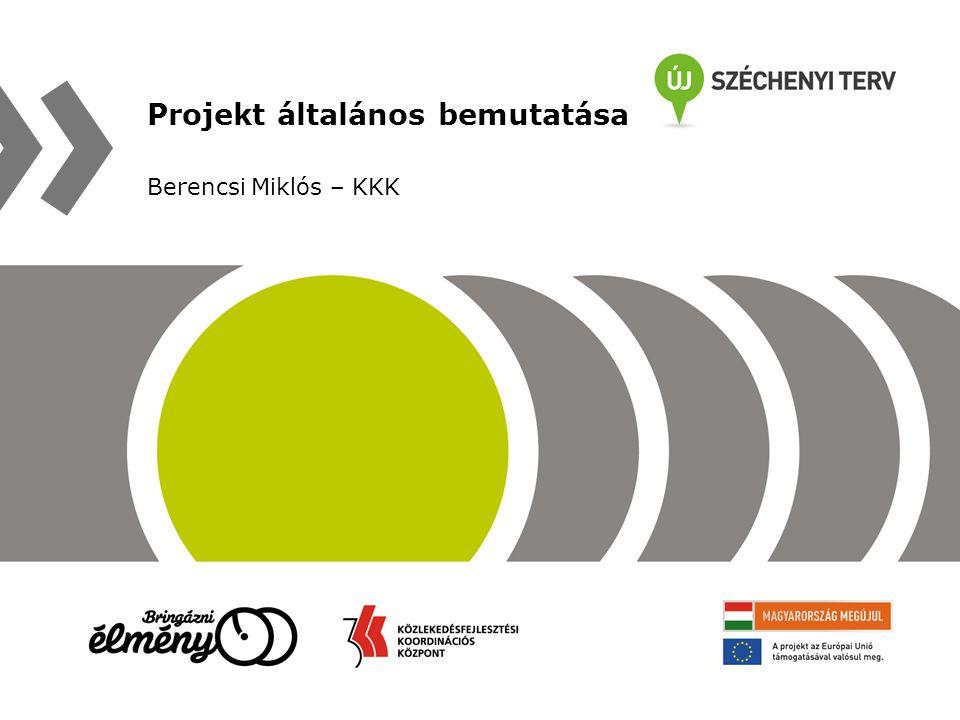 Projekt általános bemutatása Berencsi Miklós – KKK