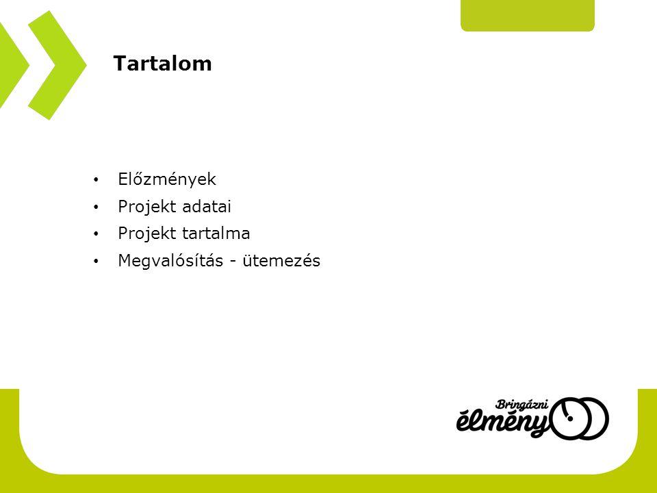 Tartalom • Előzmények • Projekt adatai • Projekt tartalma • Megvalósítás - ütemezés