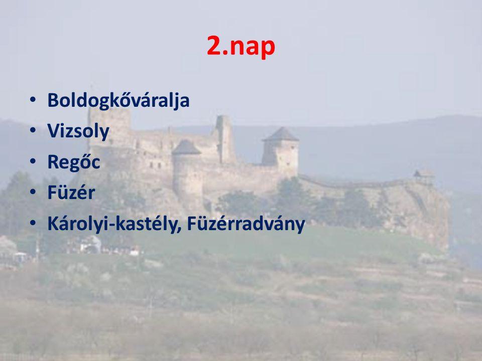 2.nap • Boldogkőváralja • Vizsoly • Regőc • Füzér • Károlyi-kastély, Füzérradvány