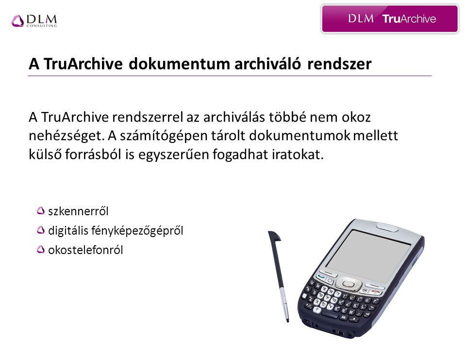 A TruArchive dokumentum archiváló rendszer A TruArchive rendszerrel az archiválás többé nem okoz nehézséget.
