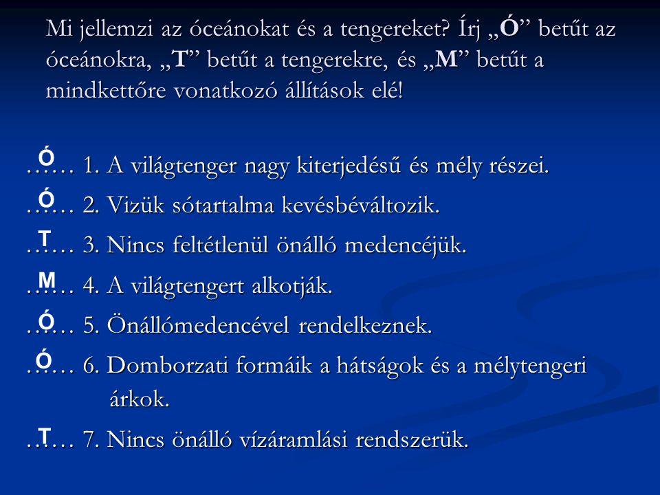 Csoportosítsd a tengereket.1. Beltenger 1/a. Interkontinentális beltenger 1/b.