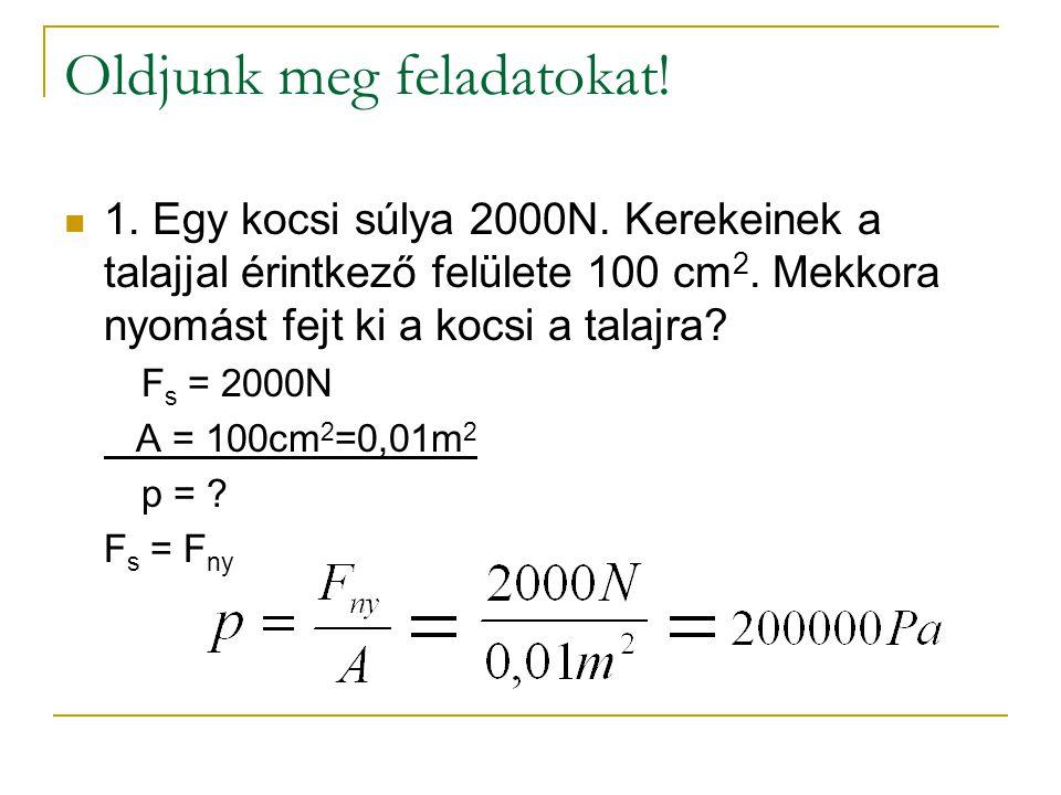 Oldjunk meg feladatokat. 2. Egy téglarakás nyomása a talajra 20 kPa.