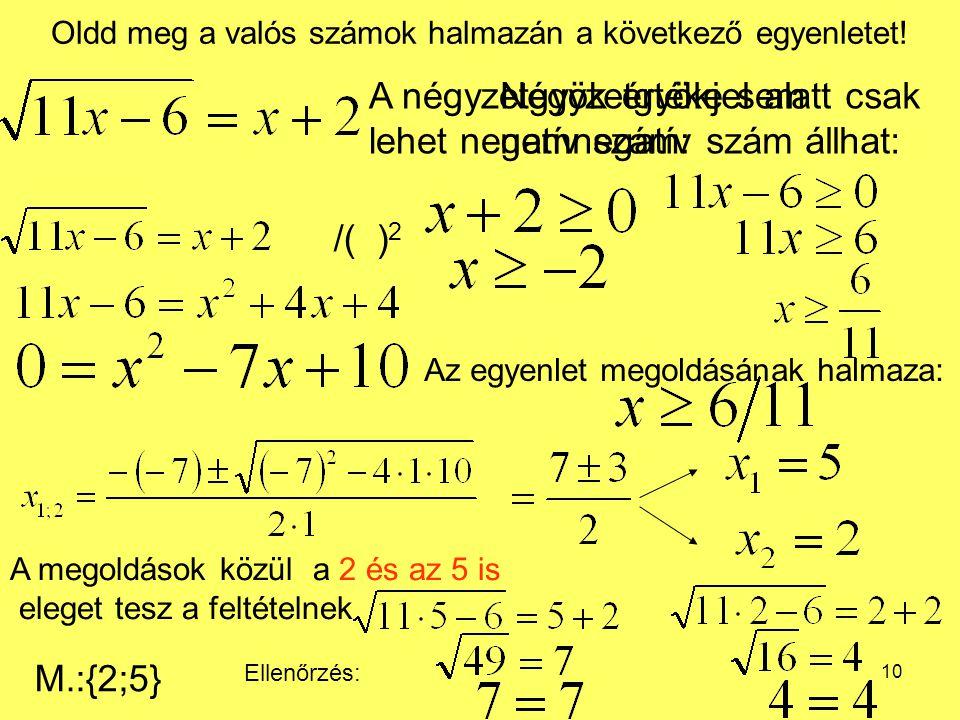 11 Oldd meg a valós számok halmazán a következő egyenletet.
