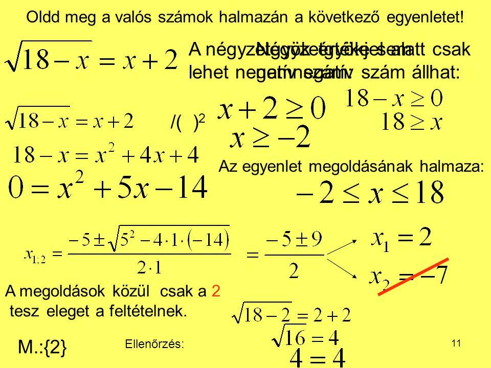 12 Oldd meg a valós számok halmazán a következő egyenletet.