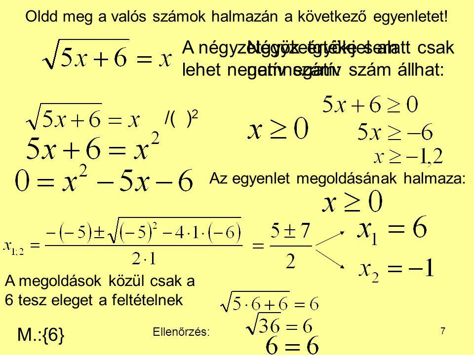 8 Oldd meg a valós számok halmazán a következő egyenletet.