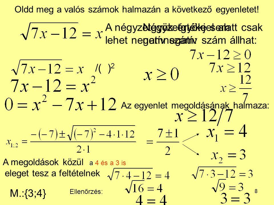 9 Oldd meg a valós számok halmazán a következő egyenletet.